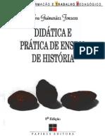 FONSECA, Selva Guimarães. Didática e Prática Do Ensino de História.