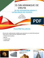Procesos Sin Arranque de Viruta - Pulvimetalurgia