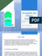 projetodofiltrocaseiro-120503110706-phpapp01