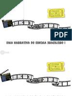 Uma Narrativa Do Cinema Brasileiro I