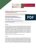 MGC , las estrategias, los aprendizajes, las interrelaciones y los desempeños en los sistemas locales de innovación.   Bibliografía  [1] Estrada, S., & Dutrénit, G. (2010). Gestión del conocimiento en pymes y desempeño competitivo. Engevista, 9(2).  [2] Torres, A. G., & Palomino, O. S. M. (2015). LA GESTION DEL CONOCIMIENTO COMO HERRAMIENTA PARA LA INNOVACION Y EL CAMBIO INCREMENTAL EN LAS ORGANIZACIONES. DESARROLLO GERENCIAL, 6(2).  [3]  [4] Echeverry, C. E. M., García, J. A. G., & Gómez, H. M. S. (2015). MODELO DE EVALUACIÓN DE GESTIÓN DEL CONOCIMIENTO PARA LAS PYMES DEL SECTOR DE TECNOLOGÍAS DE LA INFORMACIÓN/KNOWLEDGE MANAGEMENT ASSESSMENT MODEL FOR INFORMATION TECHNOLOGY SMEs. Ad-minister, (26), 17.  [5] Aguirre, J. (2015). Inteligencia estratégica