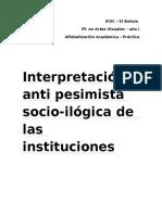 Interpretación Anti Pesimista Socio-ilógica de Las Instituciones