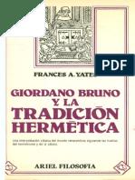33523961 Frances Yates 1983 Giordano Bruno y La Tradicion Hermetica Una Interpretacion Clasica Del Mundo Renacentista Siguiendo Las Huellas Del Hermetismo