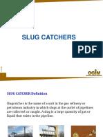 01 Slug Catchers