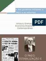 03- Governos Militares, PAEG e Reformas