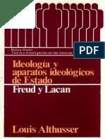 Althusser. Ideología y Aparatos Idológicos de Estado. Freud y Lacan.