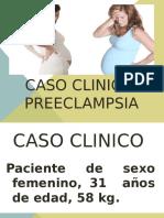 Caso Clinico Preeclampsia