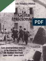 Velasco Núñez, Alfredo - La Gesta Traicionada. Los Anarquistas Vascos y La Guerra Civil en Euskal Herriak (Julio 1936 - Junio 1937)