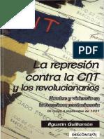 Guillamón Iborra, Agustín - La Represión Contra La CNT y Los Revolucionarios. Hambre y Violencia en La Barcelona Revolucionaria. de Mayo a Septiembre de 1937