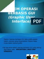 Sistem Operasi Berbasis Gui (Graphic User Interface