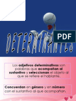 LOS DETERMINANTES Ana Cots e Irene Hernández 1r A