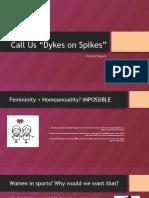 Dykes on Spikes Presentation