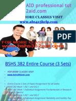 BSHS 382 AID Professional Tutor Bshs382aid.com