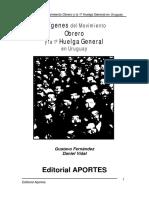 Fernández, Gustavo y Vidal, Daniel - Orígenes Del Movimiento Obrero y La 1º Huelga General en Uruguay