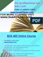 BUS 405 EDU Professional Tutor Bus405edu.com