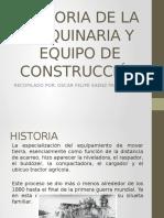 HISTORIA MAQUINARIA Y EQUIPO