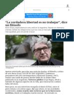 """""""La Verdadera Libertad Es No Trabajar"""", Dice Un Filósofo"""