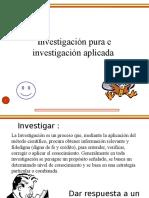 Investigacion Pura y Aplicada.