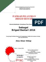 Watikah Pelantikan BRIGED BESTARI 2016