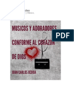 Musicos y Adoradores Conforme Al Corazón de Dios Juan Carlos Ochoa