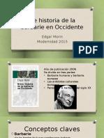 MORIN Breve Historia de La Barbarie
