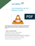 Manual de Instalación de VLC y Recomendaciones