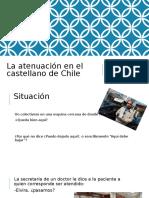 La Atenuación en El Castellano de Chile