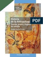 Historia de La Antropologia Teoria Praxis y Lugares de Estudio