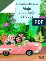 Viaje Al Corazón de Cuba de Carlos Alberto Montaner r1.1