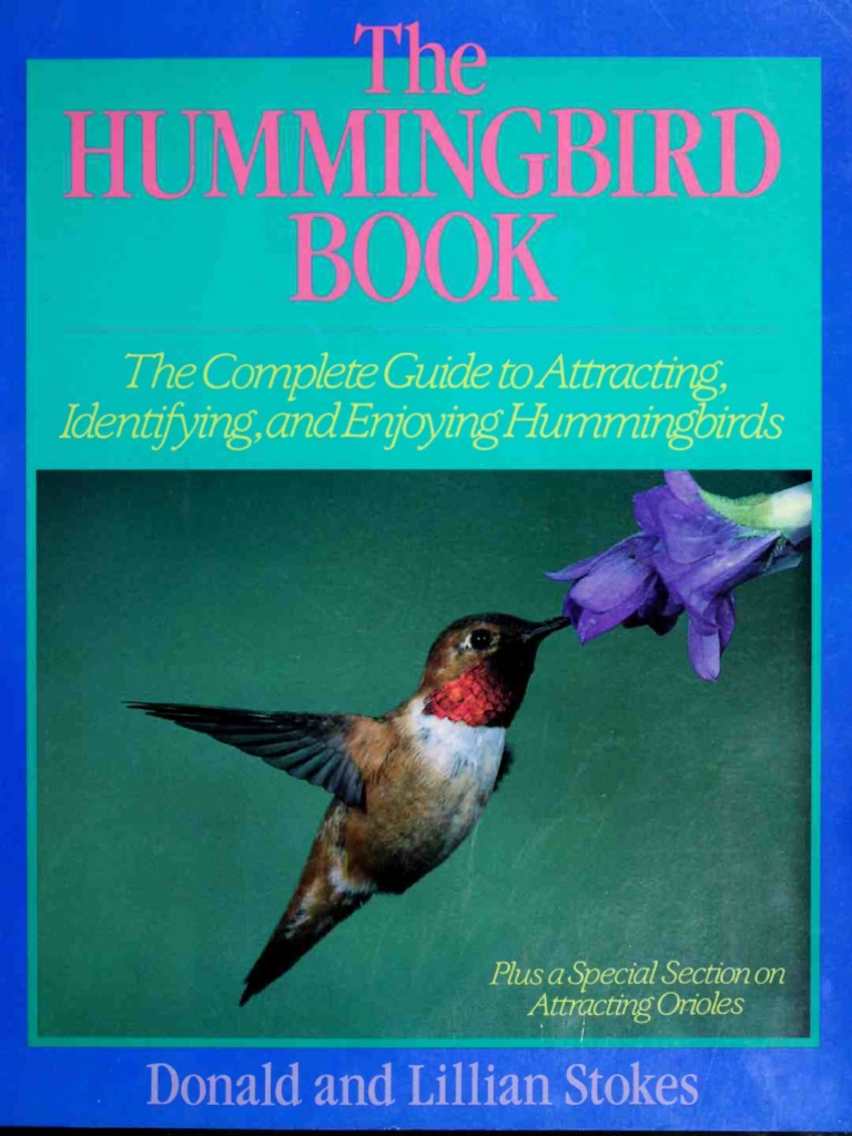 The Hummingbird Book Complete Guide To Attracting Identifying Eagle Skeleton Diagram Redtailed Hawk Cam Cornell University 2012 And Enjoying Hummingbirds Pollination Perennial Plant