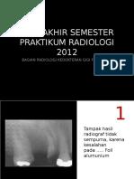 Soal latihan ujian Praktikum dental radiology semester 5
