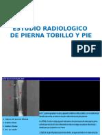 ESTUDIO RADIOLOGICO  DE PIERNA TOBILLO Y PIE.pptx