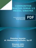 communitive fraktur femur 1/3 medial sinistra