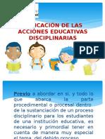 APLICACIÓN DE LAS ACCIONES EDUCATIVAS DISCIPLINARIAS - copia.pptx