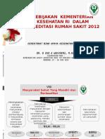 Bandung Kebijakan Perumahsakitan Dan Akreditasi RS Di Indonesia- 25 Juni 2013