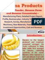 Banana Products (Banana Powder, Banana Puree and Banana Concentrate) - Manufacturing Plant, Detailed Project Report, Profile, Business plan, Industry Trends, Market research, survey, Manufacturing Process, Machinery, Raw Materials, Feasibility study, Investment opportunities, Cost and Revenue