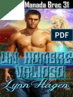Lynn Hagen - Serie Manada Brac 31 - Un Hombre Valioso