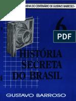 História Secreta do Brasil 6 - Gustavo Barroso.pdf