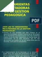 Tic Herramientas Facilitadoras en La Gestion Pedagogica