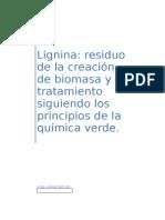 Lignina Residuo de La Creación de Biomasa y Su Tratamiento Siguiendo Los Principios de La Química Verde.