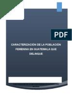 Caracterización de La Población Femenina en Guatemala Que Delinque