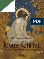 Berthe Augustin - Jésus-Christ, sa vie, sa passion, son triomphe