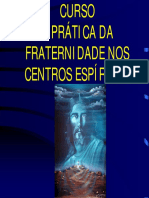 CURSO A PRÁTICA DA FRATERNIDADE NOS CENTROS ESPÍRITAS