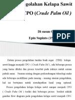 Presentasi Proses Pengolahan Kelapa Sawit Menjadi CPO (Crude