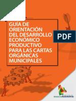 Guía de Orientación del Desarrollo Económico Productivo para las Cartas Orgánicas Municipales