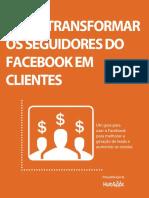 Como Transformar Seguidores Facebook Em Clientes