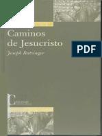 Ratzinger Joseph - Caminos de Jesucristo
