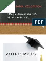 Impuls - Mega Danu Safitri dan Rizka Yulita Nurfitri.pptx