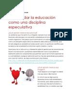 NO ABORDAR LA EDUCACIÓN COMO UNA DISCIPLINA ESPECULATIVA