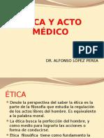 Teoría #1 - Aspectos Eticos y Legales Del Acto Medico (Dr. Lopez)